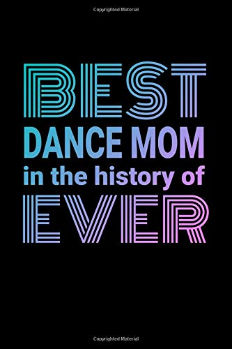 Best Dance Mom in the History of Ever: 6 x 9 Dot Grid Notebook - 120 pages - Life Planner por Dance Thoughts