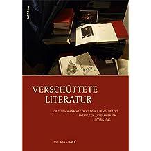 Verschüttete Literatur: Die deutschsprachige Dichtung auf dem Gebiet des ehemaligen Jugoslawien von 1800 bis 1945 (Literaturgeschichte in Studien und Quellen)