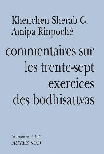 Commentaires sur les trente-sept exercices des boddhisattvas de Thogmet Zangpo par Khenchen Sherab Amipa Rinpoché