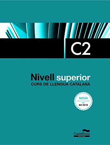 NIVELL SUPERIOR C2  CURS DE LLENGUA CATALANA  EDICIO 2017