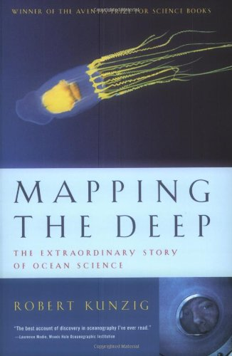 Mapping the Deep: The Extraordinary Story of Ocean Science por Robert Kunzig