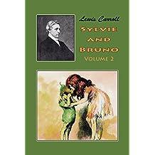 Sylvie and Bruno Volume 2 (illustrated) (English Edition)