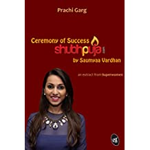 Ceremony of Success: Shubhpuja by Saumyaa Vardhan