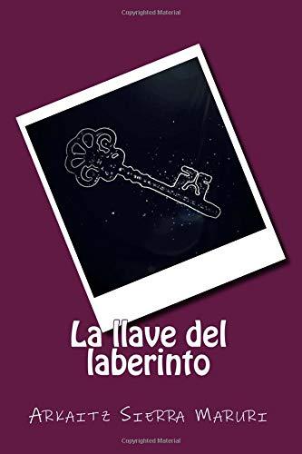 La llave del laberinto por Arkaitz Sierra Maruri