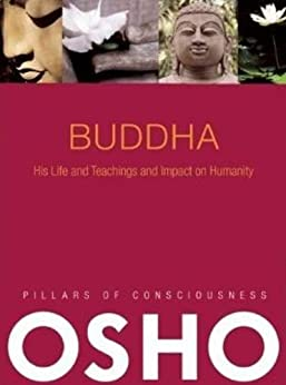 Buddha: His Life and Teachings and Impact on Humanity -- with Audio/Video (Pillars of Consciousness) by [Osho International Foundation Osho]