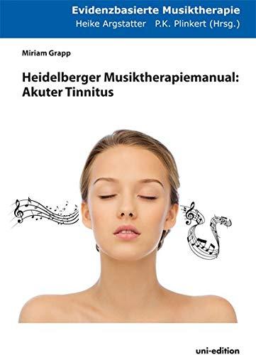 Heidelberger Musiktherapiemanual: Akuter Tinnitus (Evidenzbasierte Musiktherapie)