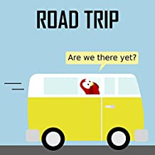Road Trip - Are We There Yet? (Sammy the Bird Book) (English Edition)