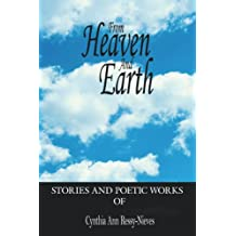 From Heaven And Earth: Stories And Poetic Works