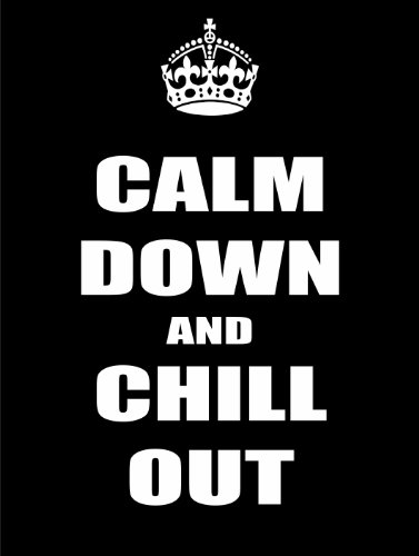 P4162 beruhigen und Chill Out Keep Calm und CARRY ON Marke New Funny Funny Poster