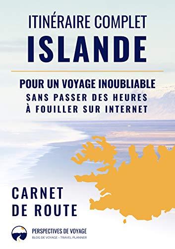 Itinéraire complet en Islande (guide de voyage): Pour un voyage ...