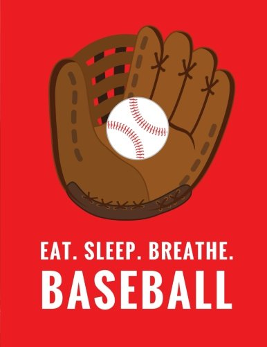 Eat. Sleep. Breathe. Baseball: Composition Notebook for Baseball Fans, 100 Lined Pages, Red (Large, 8.5 x 11 in.) (Baseball Notebook) por Star Power Publishing