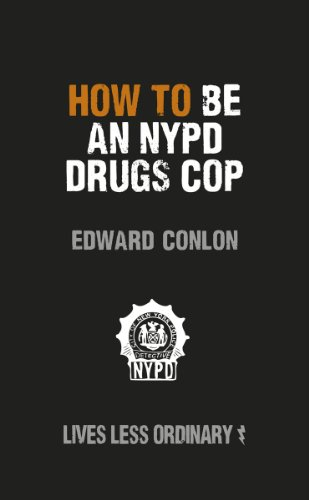How to Be an NYPD Drugs Cop: Lives Less Ordinary