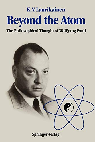 Beyond the Atom: The Philosophical Thought of Wolfgang Pauli