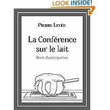 La Conférence sur le lait (French Edition)