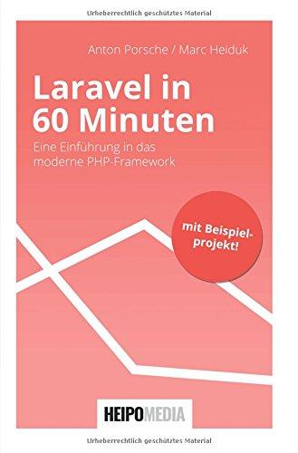 Laravel in 60 Minuten: Eine Einführung in das moderne PHP-Framework
