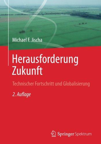 Herausforderung Zukunft: Technischer Fortschritt und Globalisierung