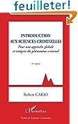 Introduction aux sciences criminelles : Pour une approche globale et intégrée du phénomène criminel