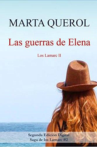 Las guerras de Elena: Los Lamarc II por Marta Querol