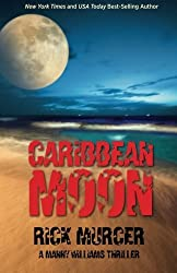Caribbean Moon: A Manny Williams Thriller (Volume 1) by Rick Murcer (2012-09-28)