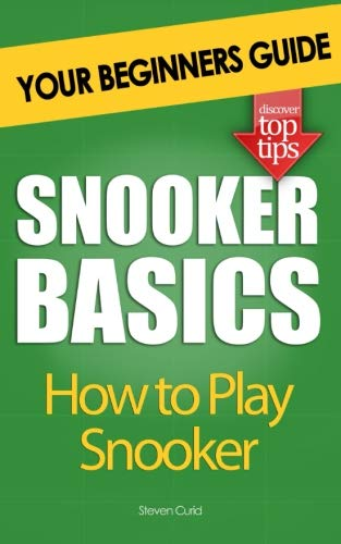 Snooker Basics: How to Play Snooker por Steven Curid