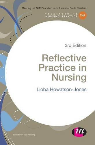 Reflective Practice in Nursing (Transforming Nursing Practice Series)