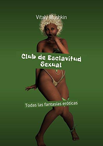 Club de Esclavitud Sexual: Todas las fantasías eróticas por Mushkin Vitaly