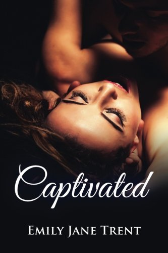 Captivated (Adam & Ella) (Volume 1) by Emily Jane Trent (2013-10-20)