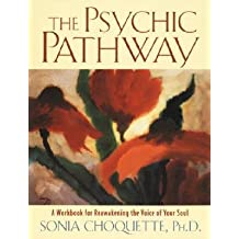 [( The Psychic Pathway: A Workbook for Reawakening the Voice of Your Soul [ THE PSYCHIC PATHWAY: A WORKBOOK FOR REAWAKENING THE VOICE OF YOUR SOUL ] By Choquette, Sonia ( Author )May-02-1995 Paperback By Choquette, Sonia ( Author ) Paperback May - 1995)] Paperback