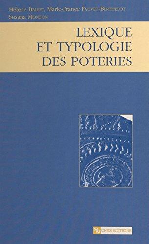 Lexique et typologie des poteries : pour la normalisation de la description des poteries (CNRS Plus) (French Edition)