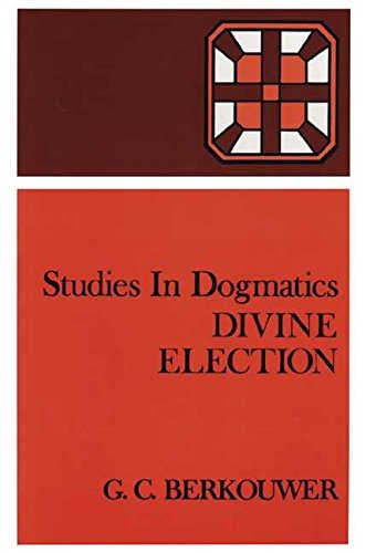 [(Divine Election)] [By (author) G.C. Berkouwer ] published on (May, 2000)