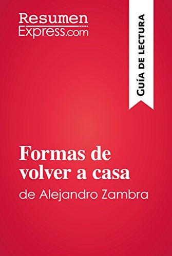 Formas de volver a casa de Alejandro Zambra (Guía de lectura): Resumen y análisis completo