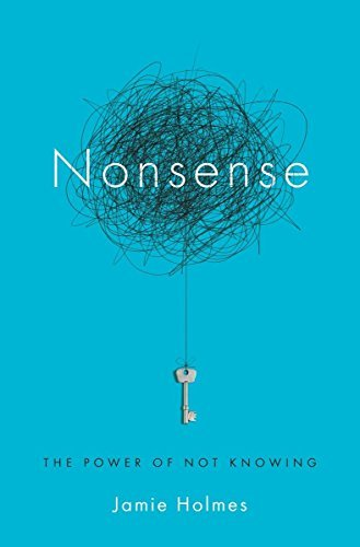 Nonsense : The Power of Not Knowing