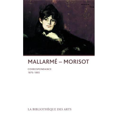 Stéphane Mallarmé - Berthe Morisot. Correspondance