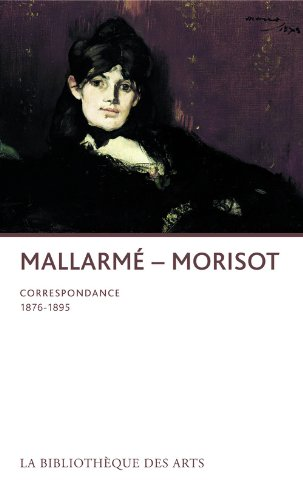 Stéphane Mallarmé - Berthe Morisot. Correspondance par Olivier Daulte
