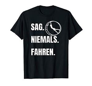 Sag Niemals Fahren Rhoenrad Turner Shirt