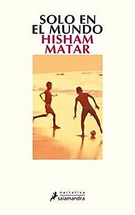 Solo en el mundo par Hisham Matar