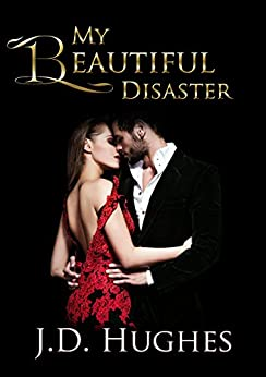 My Beautiful Disaster: Part 1 by [Hughes, J.D.]