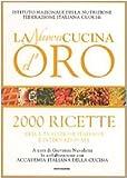 Scarica Libro La nuova cucina d oro 2000 ricette Ediz illustrata (PDF,EPUB,MOBI) Online Italiano Gratis