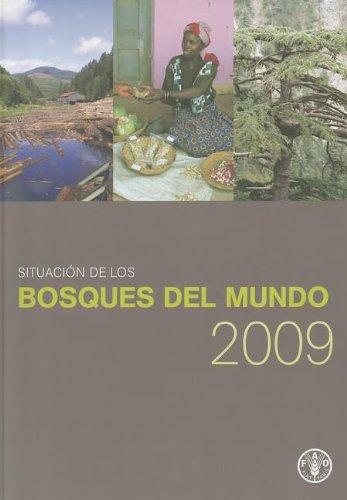 Situacion de Los Bosques del Mundo 2009 (State of the World's Forests)