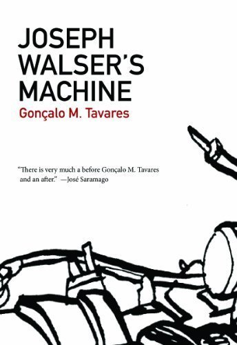 Joseph Walser's Machine (Portuguese Literature Series) by Gon?alo M. Tavares (2012) Paperback