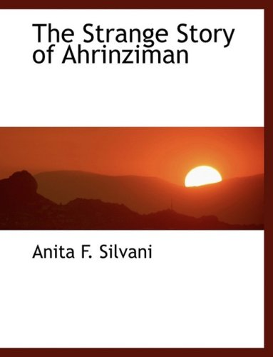 The Strange Story of Ahrinziman