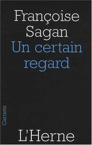 Un certain regard par Françoise Sagan
