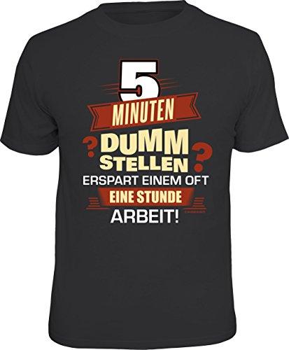 T-Shirt: 5 Minuten dumm stellen erspart einem oft eine Stunde Arbeit! Größe XL (Lustig T-shirt Dumm,)