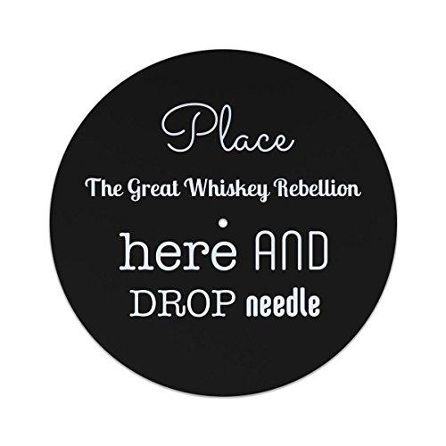 Place die große Whiskey Rebellion hier legen und die Nadel obligatorischen Rutschmatten 12 inches