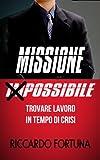 Scarica Libro Trovare lavoro in tempo di crisi Missione Possibile (PDF,EPUB,MOBI) Online Italiano Gratis