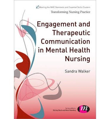 [(Engagement and Therapeutic Communication in Mental Health Nursing)] [Author: Sandra Walker] published on (May, 2014)