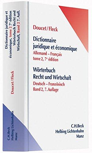 Wörterbuch der Rechts- und Wirtschaftssprache / Wörterbuch Recht und Wirtschaft Teil II: Deutsch-Französisch par Michel Doucet