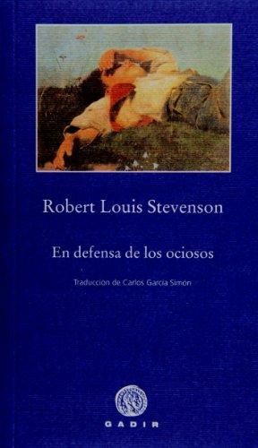 En defensa de los ociosos (Pequeña Biblioteca, Gadir) por Robert Louis Stevenson