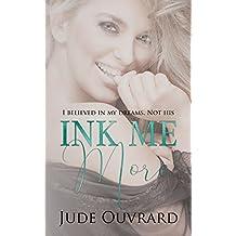 Ink Me More (Ink Series Book 3)