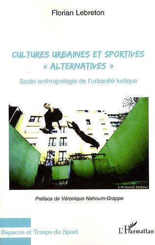 Cultures urbaines et sportives : Socio-anthropologie de l'urbanit ludique
